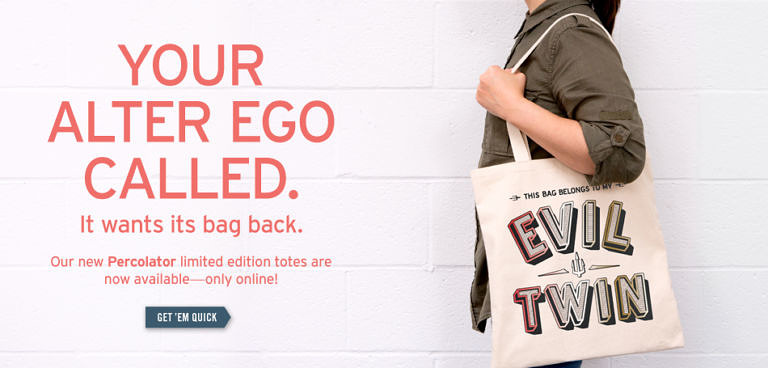Percolator Totes Evil Twin Banner