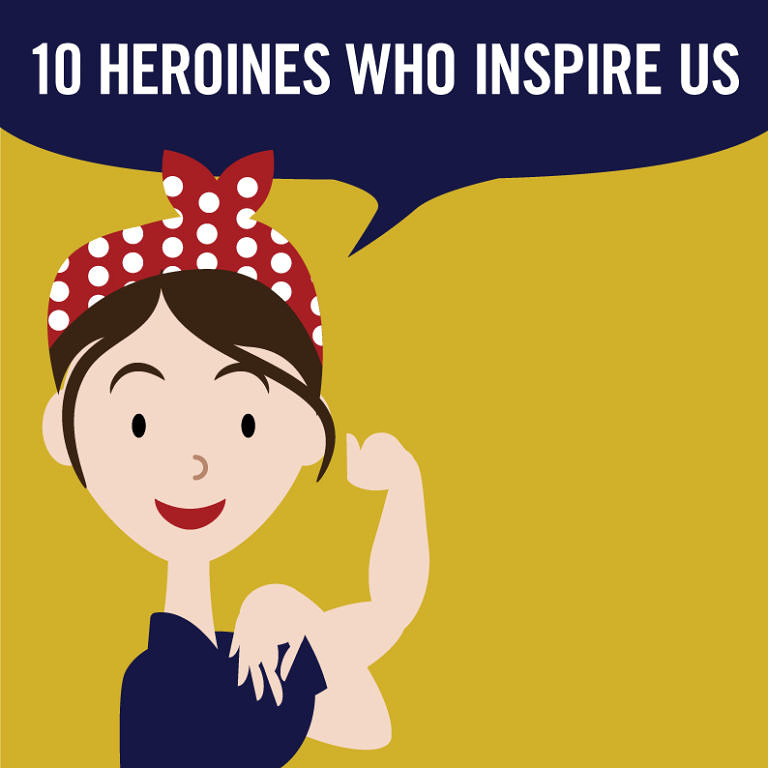 10 Heroines Who Inspire Us - Knock Knock Blog